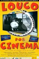 Louco Por Cinema (Louco Por Cinema)