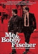 Bobby Fischer e eu (Me and Bobby Fischer)