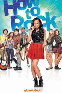 How To Rock (1ª Temporada) - Poster / Capa / Cartaz - Oficial 1