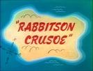 Rabbitson Crusoe (Rabbitson Crusoe)