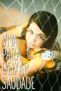 Viva Para Deixar Saudade - Poster / Capa / Cartaz - Oficial 1