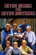 Sete Noivas Para Sete Irmãos (1ª Temporada) (Seven Brides for Seven Brothers (Season 1))