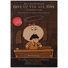 Give Up Yer Aul Sins (Give Up Yer Aul Sins)