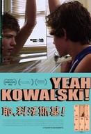 Yeah, Kowalski (Yeah, Kowalski)