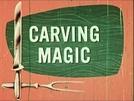 Carving Magic (Carving Magic)