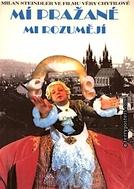 My Pragues Understand Me (Mí Prazané mi rozumeji)