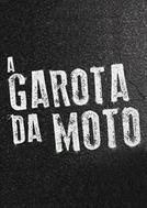 A Garota da Moto (1ª Temporada) (A Garota da Moto (1ª Temporada))