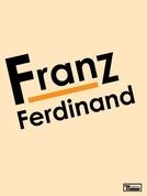 Franz Ferdinand (Franz Ferdinand)