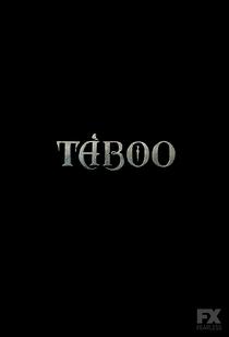 Taboo (1ª Temporada) - Poster / Capa / Cartaz - Oficial 2