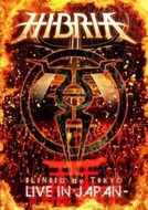 Hibria - Blinded By Tokyo: Live In Japan (Hibria - Blinded By Tokyo: Live In Japan)