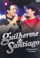 Guilherme & Santiago ao Vivo em Goiânia (Guilherme e Santiago ao Vivo em Goiânia)