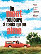 On ment toujours à ceux qu'on aime (On ment toujours à ceux qu'on aime)
