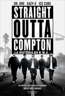 Straight Outta Compton - A História do N.W.A. (Straight Outta Compton )