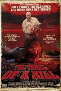 The Thrill of a Kill - Poster / Capa / Cartaz - Oficial 1