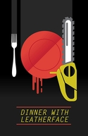 Dinner with Leatherface (Dinner with Leatherface)