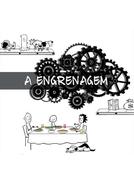 A Engrenagem (A Engrenagem)