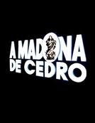 A Madona de Cedro (A Madona de Cedro)
