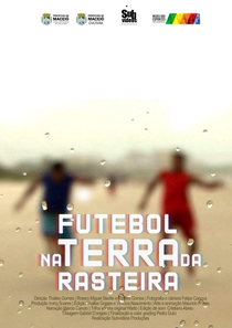 Futebol na Terra da Rasteira - Poster / Capa / Cartaz - Oficial 1