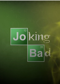 Joking Bad - Poster / Capa / Cartaz - Oficial 1