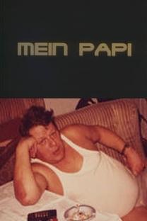Mein Papi - Poster / Capa / Cartaz - Oficial 1