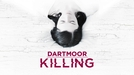 Dartmoor Killing (Dartmoor Killing)