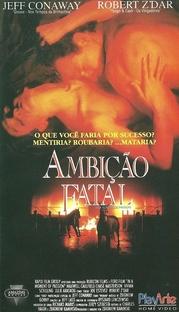 Ambição Fatal - Poster / Capa / Cartaz - Oficial 1
