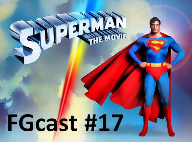 FGcast # 17 - Superman - O Filme
