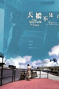 The Skywalk is Gone - Poster / Capa / Cartaz - Oficial 1