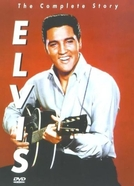 Elvis: The Complete Story (Elvis: The Complete Story)