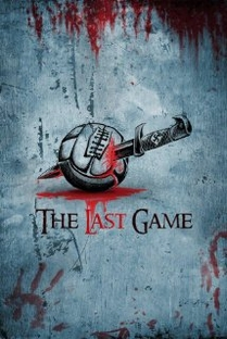 The Last Game - Poster / Capa / Cartaz - Oficial 1