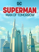 Superman: Man of Tomorrow (Superman: Man of Tomorrow)
