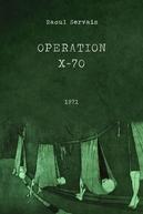 Operação X-70 (Operation X-70)