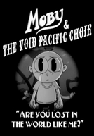 Moby & the Void Pacific Choir: Are You Lost In The World Like Me? (Moby & the Void Pacific Choir: Are You Lost in the World Like Me?)