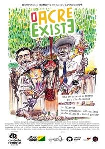 O Acre Existe - Poster / Capa / Cartaz - Oficial 1