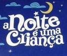 A Noite é Uma Criança (A Noite é Uma Criança)
