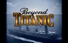 Além do Titanic (Beyond Titanic)