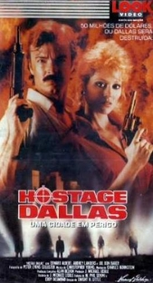 Hostage Dallas - Uma Cidade em Perigo - Poster / Capa / Cartaz - Oficial 1