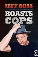Jeff Ross Roasts Cops (Jeff Ross Roasts Cops)