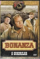 Bonanza - A Quadrilha (Bonanza - The Trail Gang)