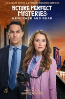Picture Perfect Mysteries: Newlywed and Dead (Picture Perfect Mysteries: Newlywed and Dead)
