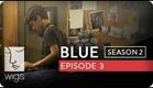 Blue | Season 2, Ep. 3 of 26 | Feat. Julia Stiles | WIGS