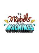 The Mitchells Vs The Machines (The Mitchells Vs. The Machines)