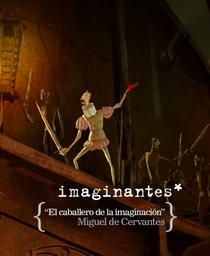 Imaginantes * Miguel de Cervantes - El Caballero de la Imaginación - Poster / Capa / Cartaz - Oficial 1