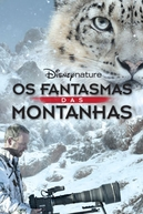 Os Fantasmas das Montanhas (Disneynature: Ghost of the Mountains)