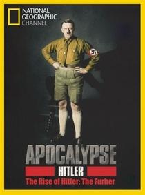 Apocalipse: A Ascenção de Hitler - Poster / Capa / Cartaz - Oficial 1