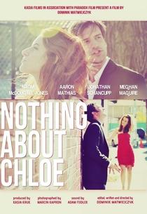 Nada Sobre Chloe - Poster / Capa / Cartaz - Oficial 1