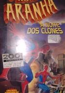 O Homem Aranha - A Noite dos Clones (The Amazing Spider-Man: Night of the Clones)