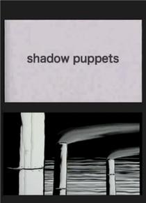 Shadow Puppets - Poster / Capa / Cartaz - Oficial 1