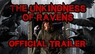 The Unkindness of Ravens - Official Trailer [EXTREME VERSION]