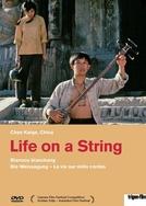 A Vida Sobre Um Fio (Bian Zou Bian Chang)